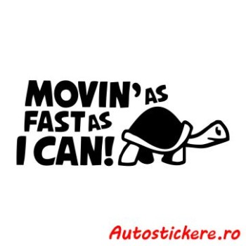 Movin as Fast as I Can