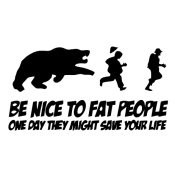 Be nice to FAT people