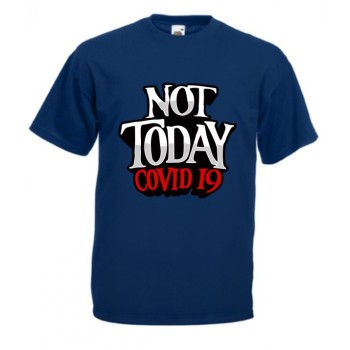 Tricou Not Today Covid