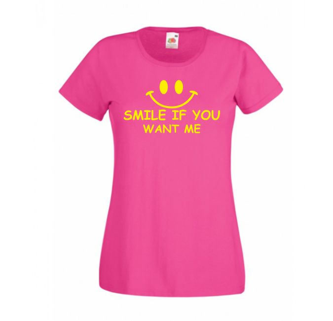 Tricou Smile if You Want me